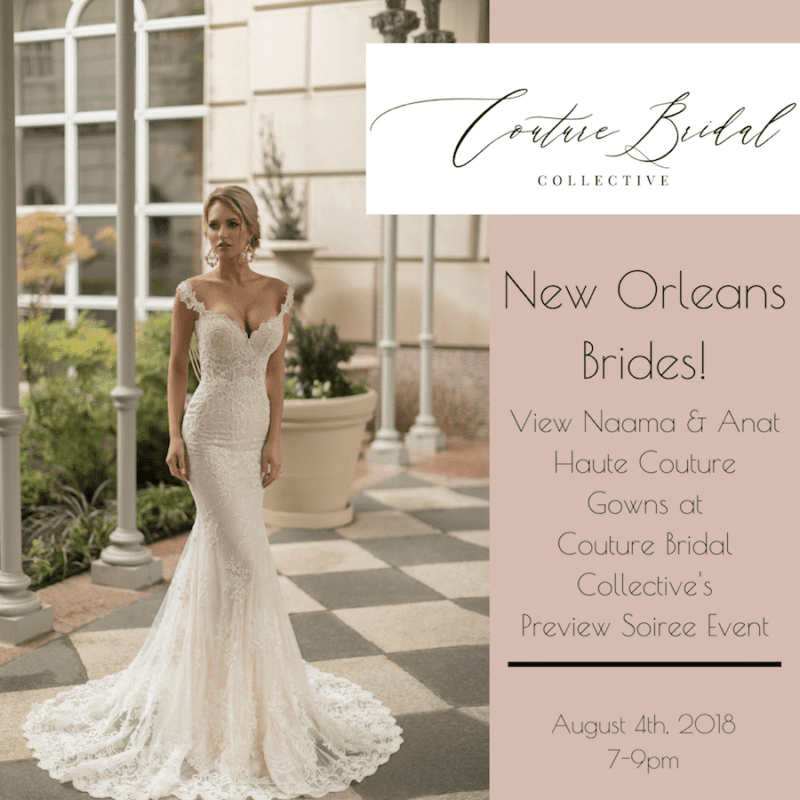 Couture Bridal Collective preview soiree- New Orleans, LA