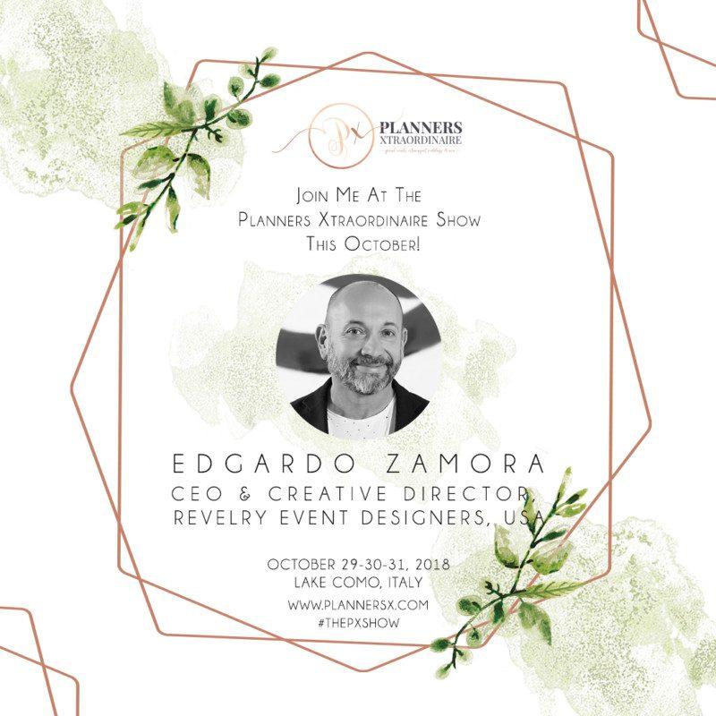 Planners Xtraordinaire, Edgar Zamora, Revelry Event Designers